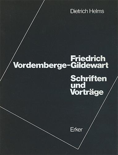 Friedrich Vordemberge-Gildewart. Schriften und Vorträge
