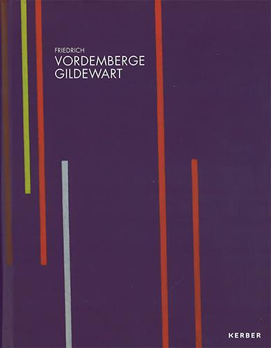 """""""nichts - und alles"""". Der De Stijl-Künstler Friedrich Vordemberge-Gildewart"""